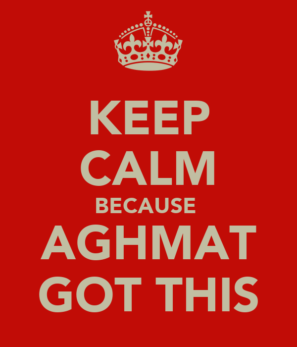 KEEP CALM BECAUSE  AGHMAT GOT THIS
