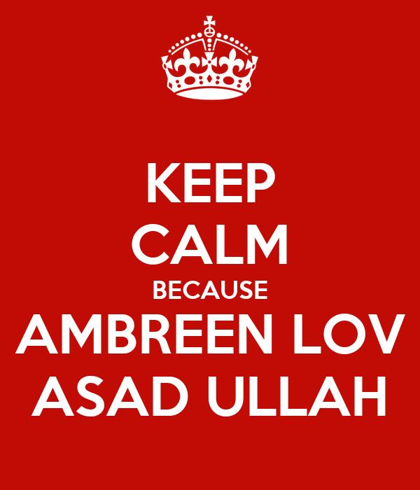 KEEP CALM BECAUSE AMBREEN LOV ASAD ULLAH