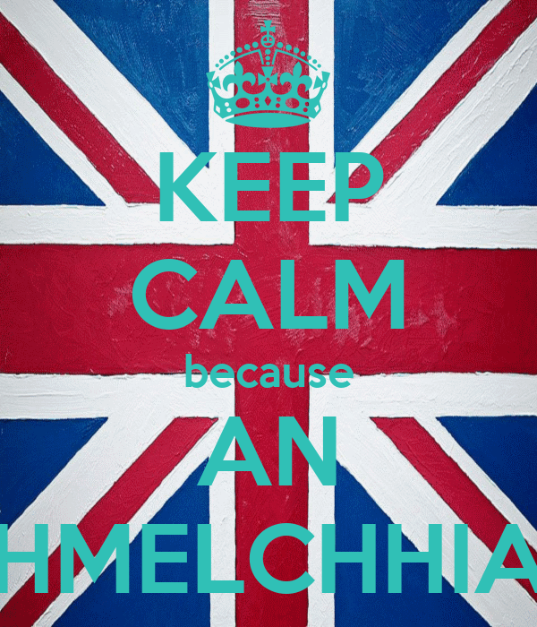 KEEP CALM because AN HMELCHHIA