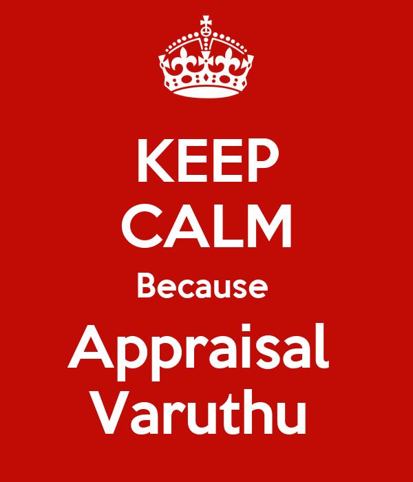 KEEP CALM Because  Appraisal  Varuthu
