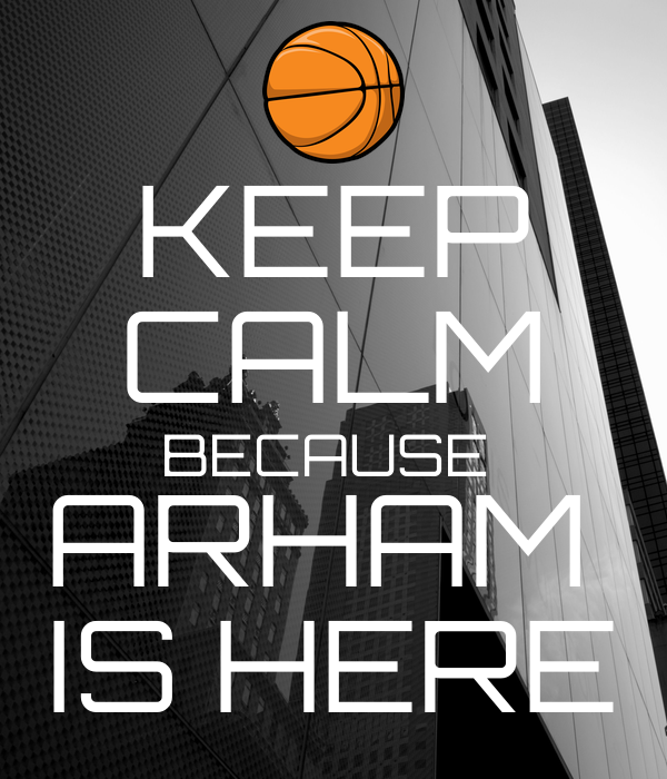 KEEP CALM BECAUSE  ARHAM  IS HERE