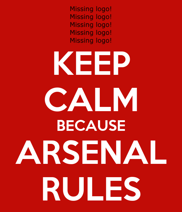 KEEP CALM BECAUSE ARSENAL RULES