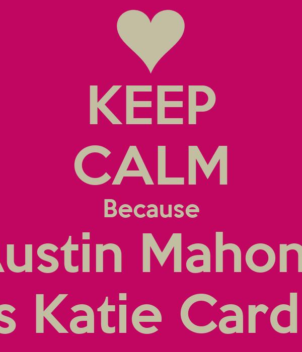 KEEP CALM Because Austin Mahone Loves Katie Cardinale