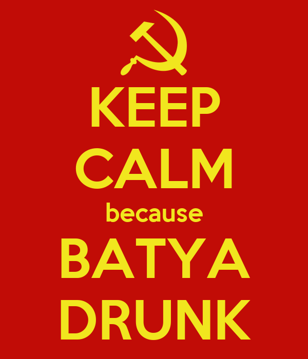 KEEP CALM because BATYA DRUNK