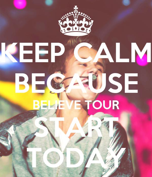 KEEP CALM BECAUSE BELIEVE TOUR START TODAY