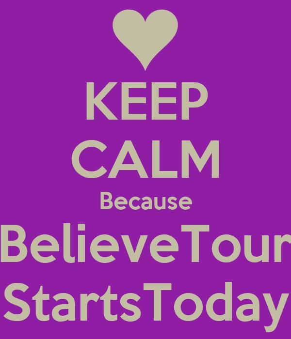 KEEP CALM Because BelieveTour StartsToday