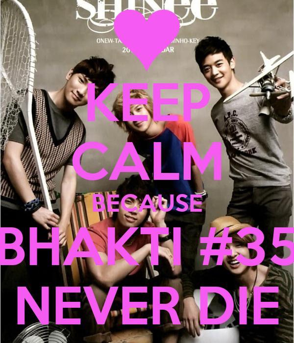 KEEP CALM BECAUSE BHAKTI #35 NEVER DIE