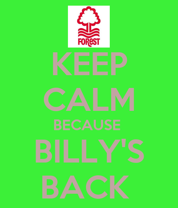 KEEP CALM BECAUSE  BILLY'S BACK