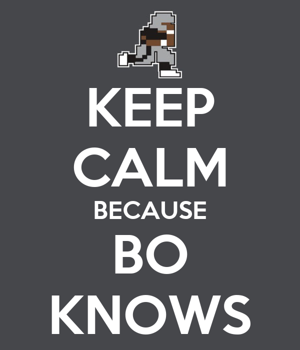 KEEP CALM BECAUSE BO KNOWS