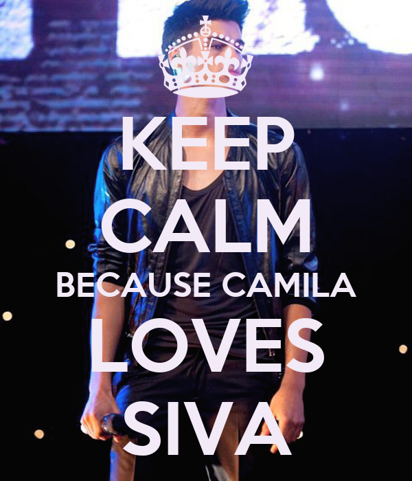 KEEP CALM BECAUSE CAMILA LOVES SIVA