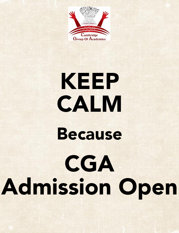 KEEP CALM Because CGA Admission Open