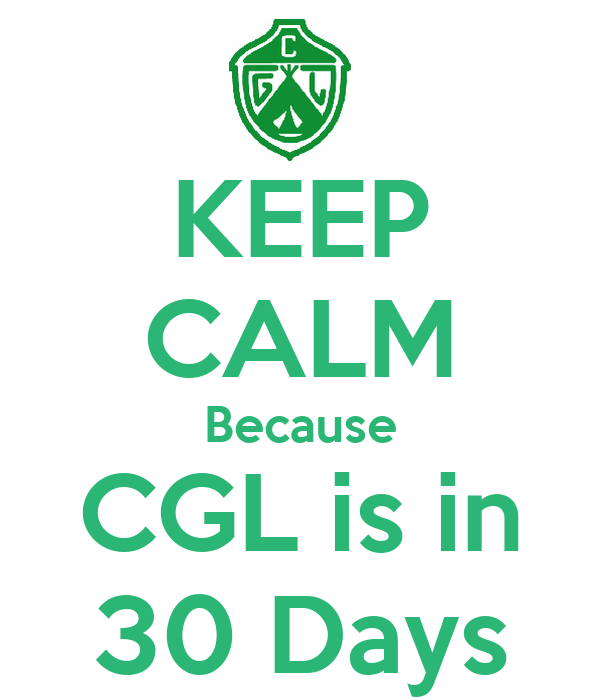KEEP CALM Because CGL is in 30 Days