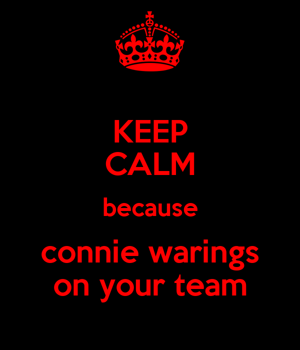 KEEP CALM because connie warings on your team