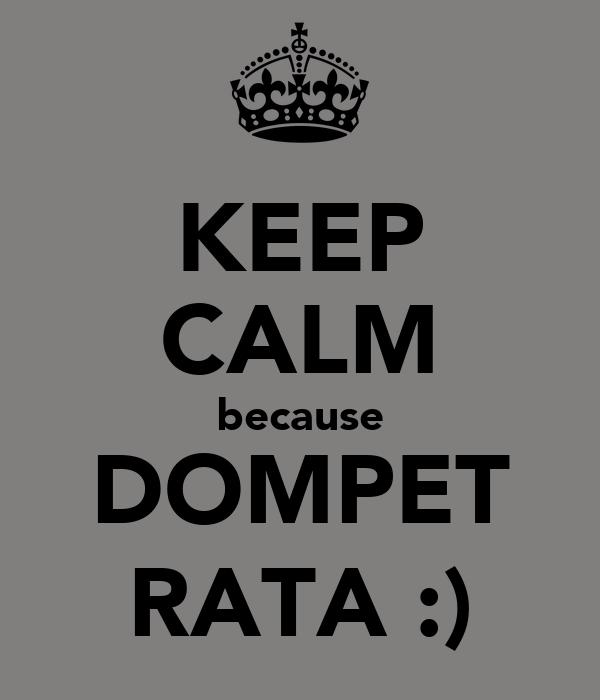 KEEP CALM because DOMPET RATA :)