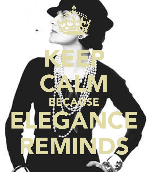KEEP CALM BECAUSE ELEGANCE REMINDS