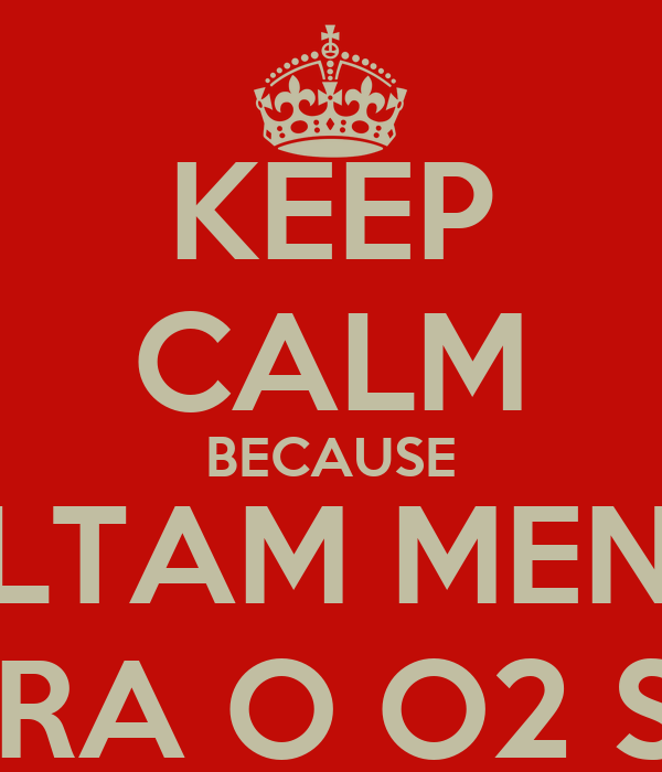 KEEP CALM BECAUSE FALTAM MENOS DE 24H PARA O O2 SALVADOR