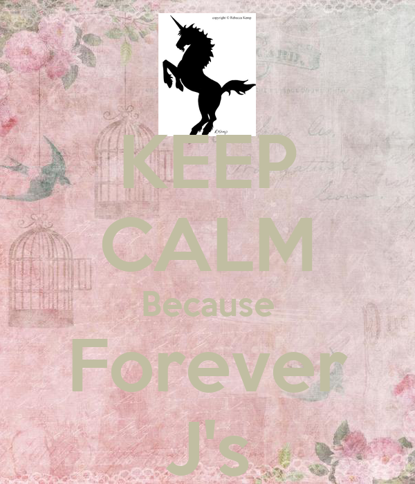 KEEP CALM Because Forever J's