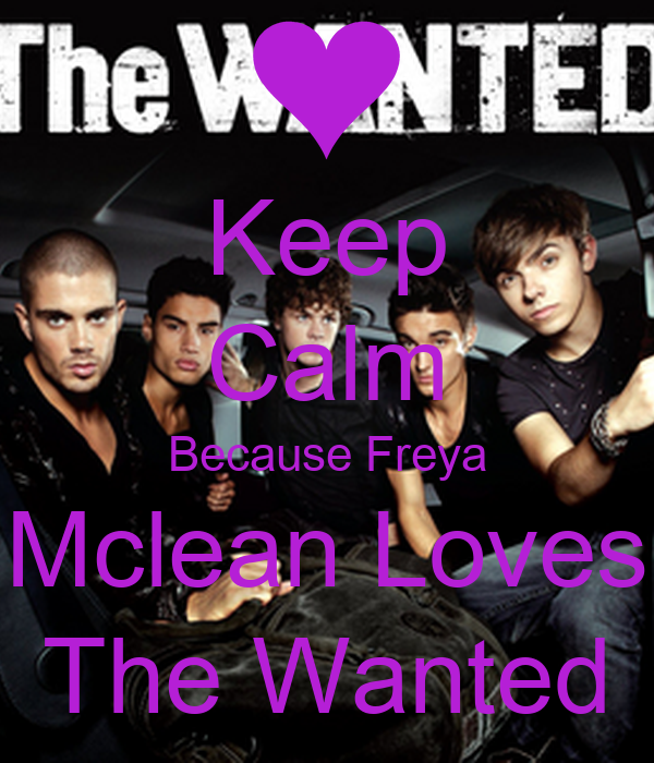 Keep Calm Because Freya Mclean Loves The Wanted