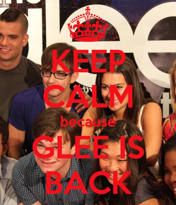 KEEP CALM because GLEE IS BACK
