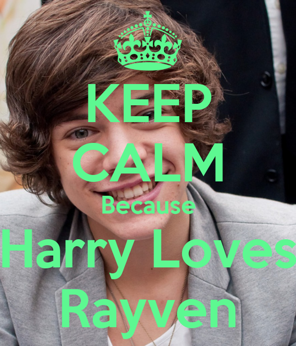 KEEP CALM Because Harry Loves Rayven