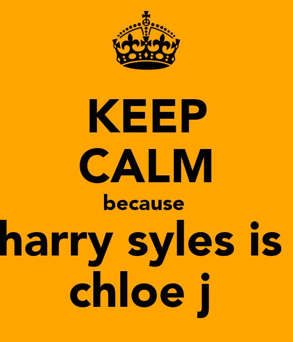 KEEP CALM because  harry syles is  chloe j