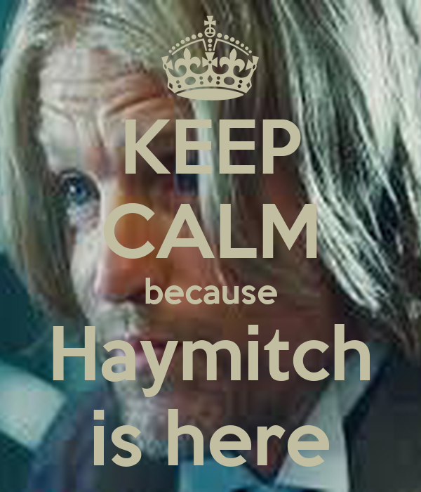 KEEP CALM because Haymitch is here