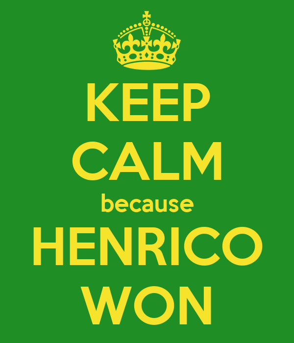 KEEP CALM because HENRICO WON