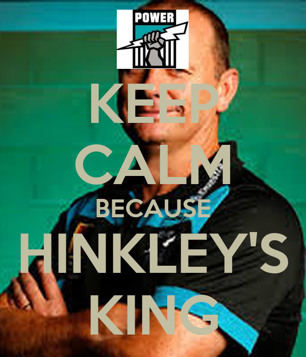 KEEP CALM BECAUSE HINKLEY'S KING