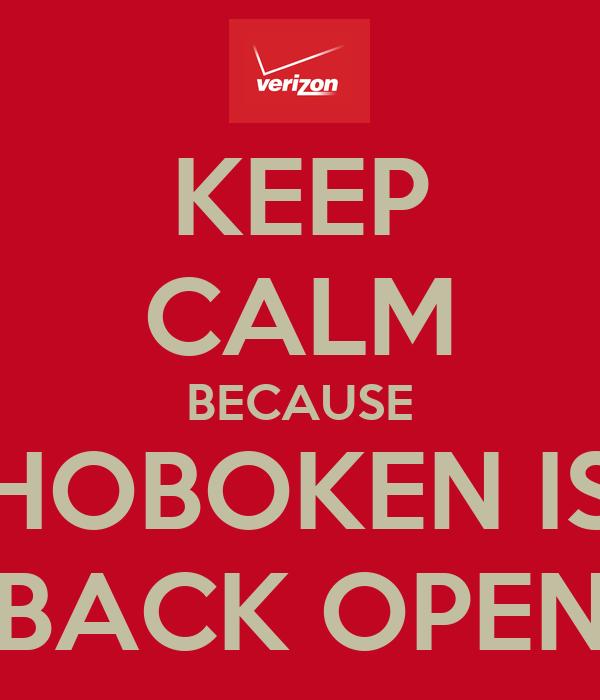 KEEP CALM BECAUSE HOBOKEN IS BACK OPEN