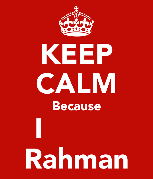 KEEP CALM Because I ♡ しѺ√乇 ♡ Rahman