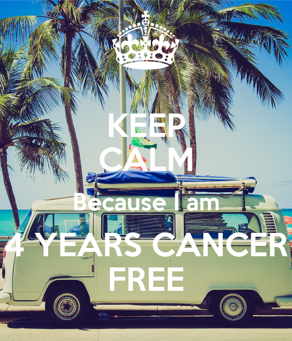 KEEP CALM Because I am 4 YEARS CANCER FREE