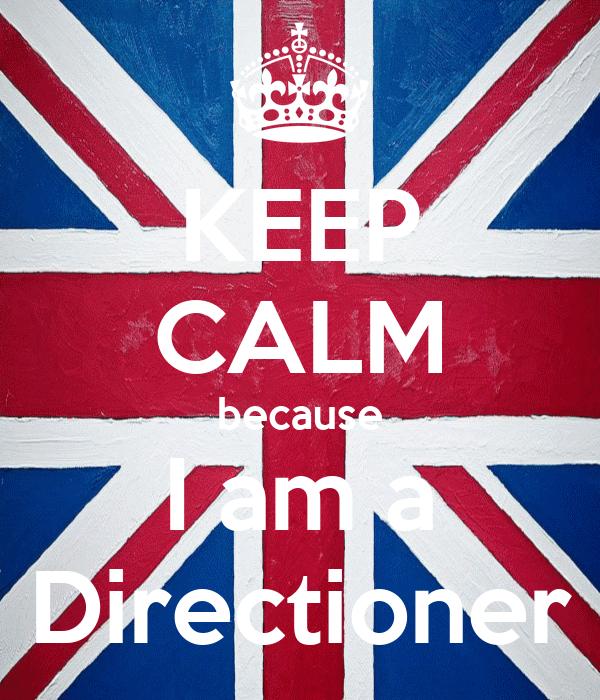 KEEP CALM because I am a Directioner