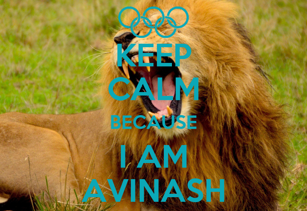 KEEP CALM BECAUSE I AM AVINASH