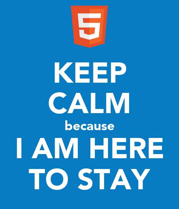 KEEP CALM because I AM HERE TO STAY