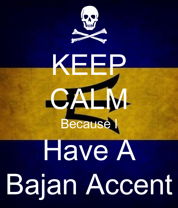 KEEP CALM Because I Have A Bajan Accent