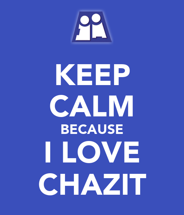 KEEP CALM BECAUSE I LOVE CHAZIT