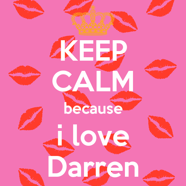 KEEP CALM because i love Darren