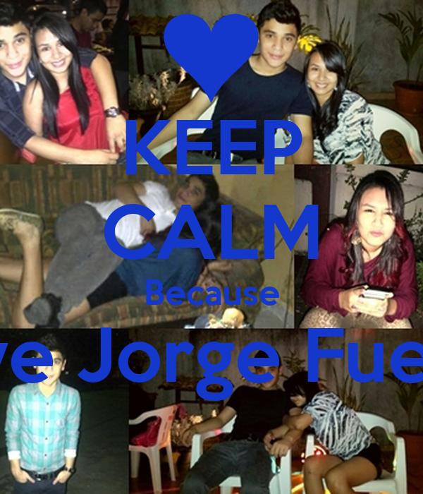 KEEP CALM Because I Love Jorge Fuentes