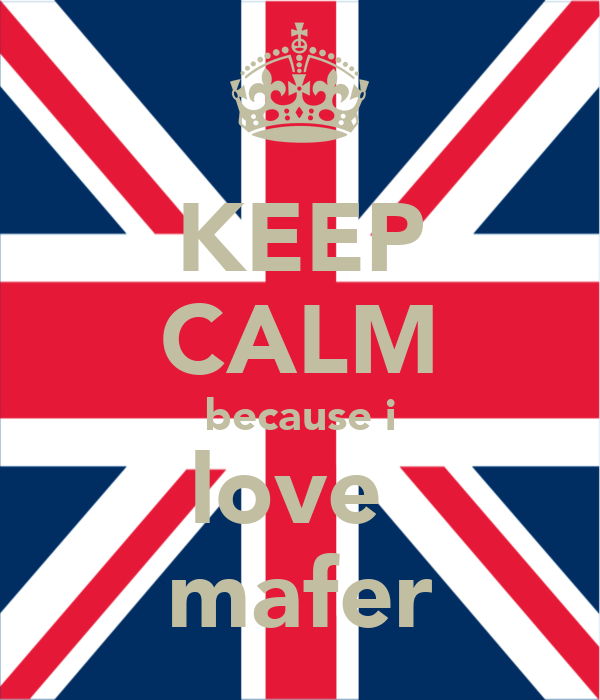 KEEP CALM because i love  mafer