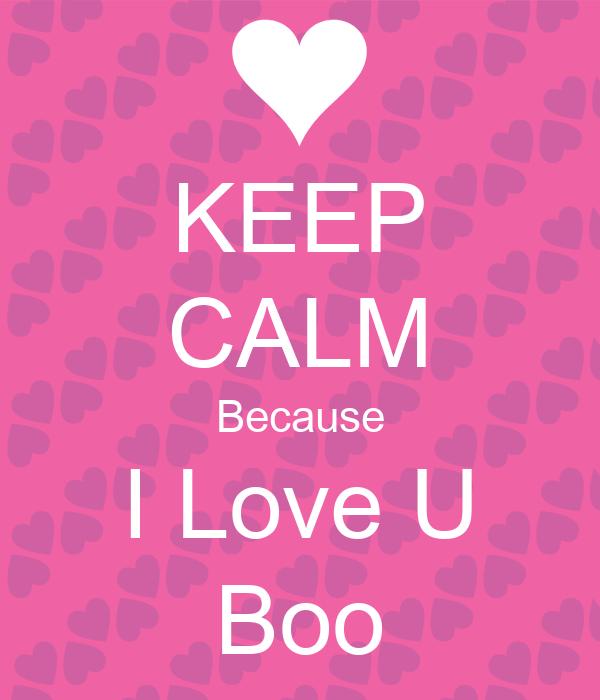 KEEP CALM Because I Love U Boo