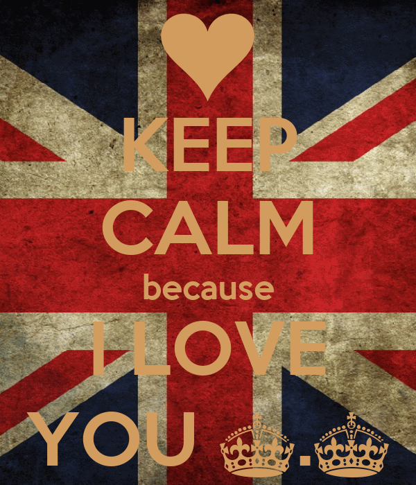 KEEP CALM because I LOVE YOU ^.^