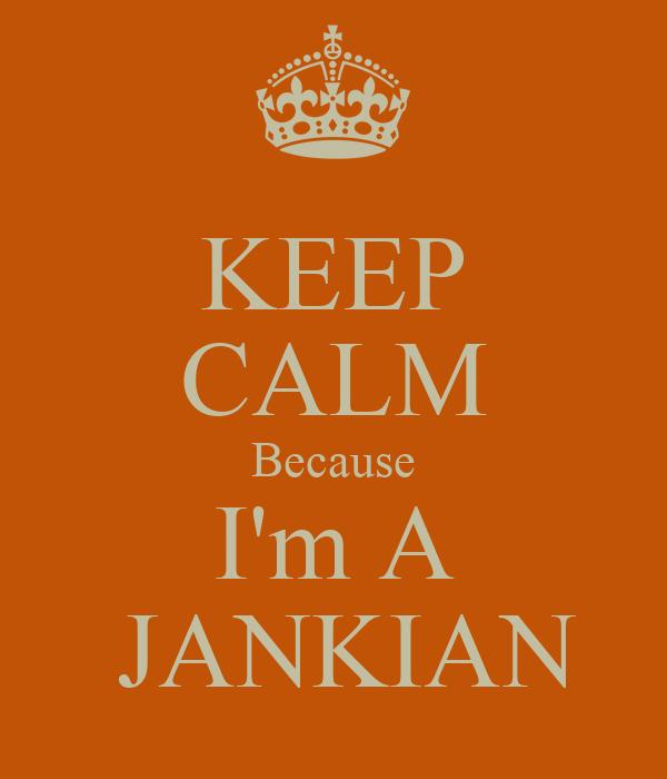 KEEP CALM Because I'm A   JANKIAN