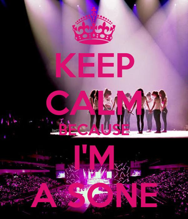 KEEP CALM BECAUSE I'M A SONE