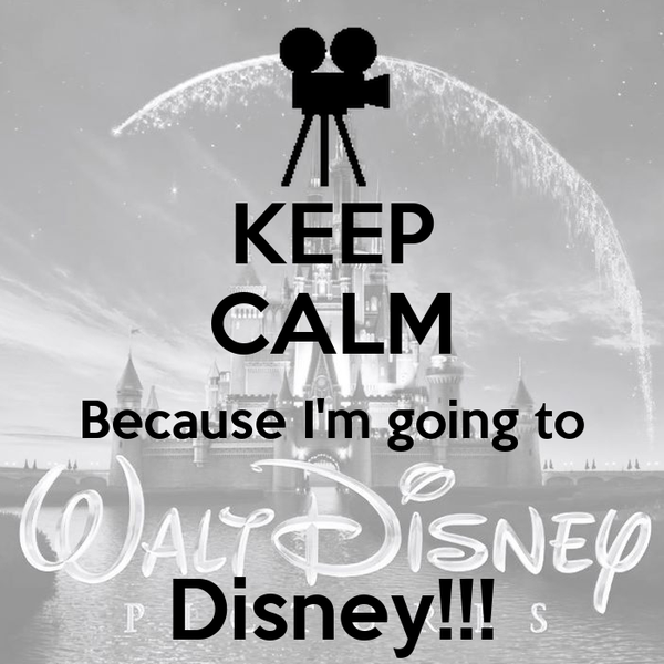 KEEP CALM Because I'm going to  Disney!!!