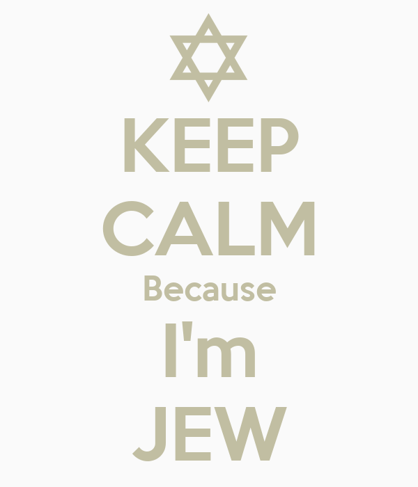 KEEP CALM Because I'm JEW