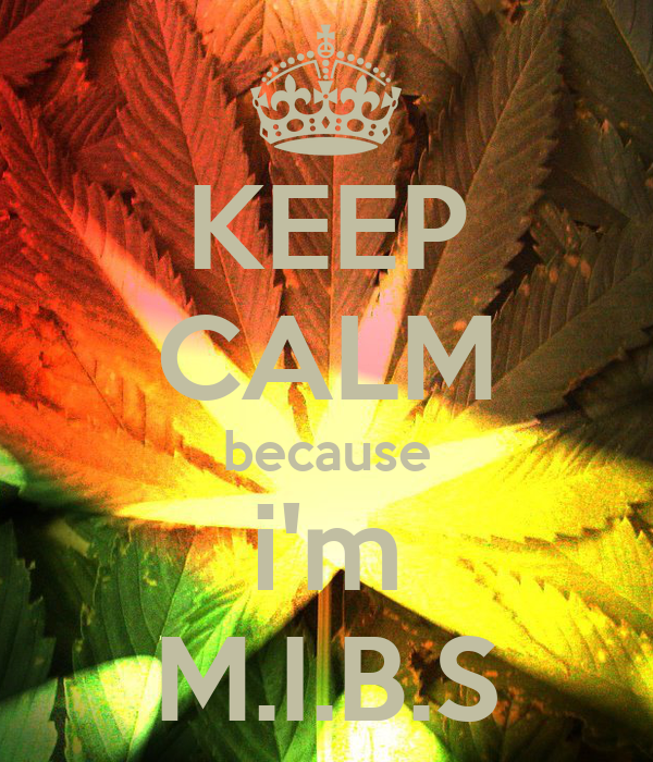 KEEP CALM because i'm M.I.B.S