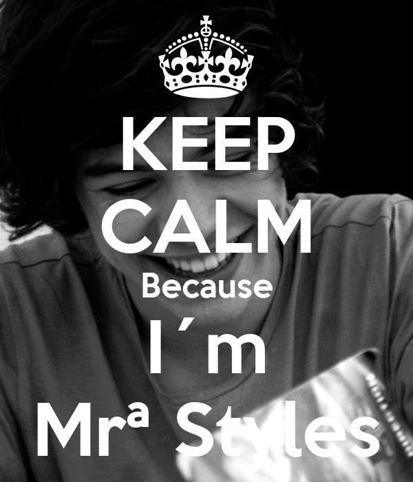 KEEP CALM Because I´m Mrª Styles