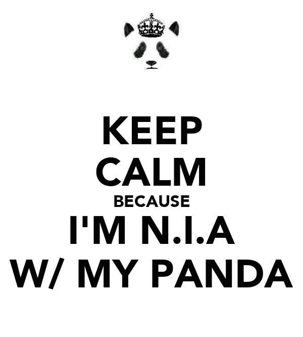 KEEP CALM BECAUSE I'M N.I.A W/ MY PANDA