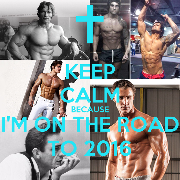 KEEP CALM BECAUSE I'M ON THE ROAD TO 2016