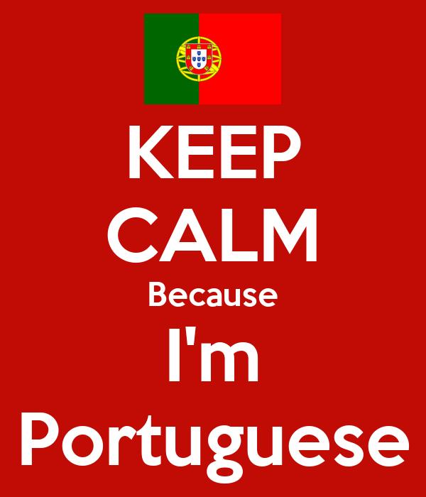 KEEP CALM Because I'm Portuguese